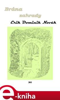 Brána zahrady - Erik Dominik Novák e-kniha