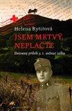 Jsem mrtvý, neplačte (Dojemný příběh z 1. světové války) - obálka