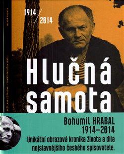 Hlučná samota. 1914/2014 - Sto let Bohumila Hrabala - Bohumil Hrabal