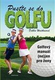 Pusťte se do golfu (Golfový manuál (ne)jen pro ženy) - obálka