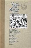 Velké dějiny zemí Koruny české - Lidová kultura (Velké dějiny zemí Koruny české - Tematická řada) - obálka