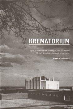 Obálka titulu Krematorium v procesu sekularizace českých zemí 20.