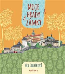 Moje hrady a zámky - Eva Chupíková