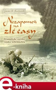 Jota Nezapomeň na zlé časy - Günter K. Koschorrek e-kniha