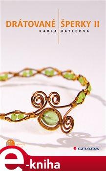 Drátované šperky II - Hátleová Karla e-kniha