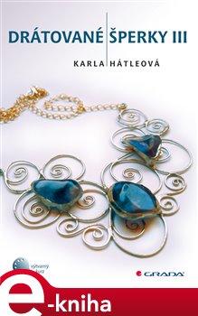 Drátované šperky III - Hátleová Karla e-kniha