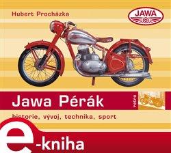 Jawa 250/350 Pérák. historie, vývoj, technika, sport - Hubert Procházka e-kniha