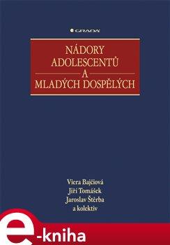 Nádory adolescentů a mladých dospělých - kol., Jiří Tomášek, Viera Bajčiová, Jaroslav Štěrba e-kniha