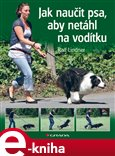 Jak naučit psa, aby netáhl na vodítku (Rady teriéra Bertíka) - obálka