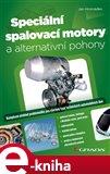 Speciální spalovací motory a alternativní pohony (Komplexní přehled problematiky pro všechny typy technických automobilních škol) - obálka