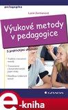 Výukové metody v pedagogice (S praktickými ukázkami) - obálka