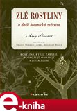 Zlé rostliny a další botanická zvěrstva (Rostliny, které zabíjejí, poškozují, omamují a jinak zlobí) - obálka