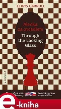 Obálka titulu Za zrcadlem a s čím se tam Alenka setkala / Through the Looking-Glass