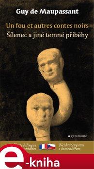Obálka titulu Šílenec a jiné temné příběhy / Un fou et autres contes noirs
