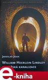William Heerlein Lindley a pražská kanalizace - obálka