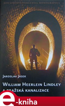 Obálka titulu William Heerlein Lindley a pražská kanalizace