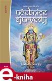 Učebnice ájurvédy I. (Základní principy - Učebnice ájurvédské medicíny pro západní studenty) - obálka