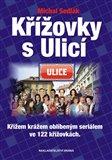 Křížovky s Ulicí - Křížem krážem oblíbeným seriálem - obálka