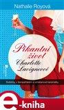 Bublinky v šampaňském a smetanové karamelky (Pikantní život Charlotte Lavigneové) - obálka