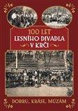 100 let Lesního divadla v Krči (Dobru, kráse, múzám) - obálka