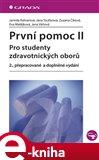 První pomoc II (Pro studenty zdravotnických oborů - 2., přepracované a doplněné vydání) - obálka