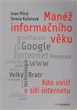 Manéž informačního věku (Kdo uvízl v síti internetu) - obálka