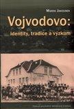 Vojvodovo: identity, tradice a výzkum - obálka