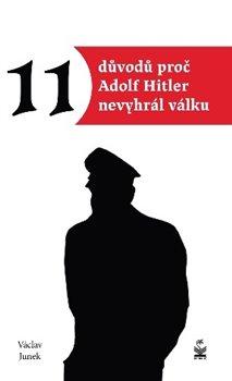 Obálka titulu 11 důvodů proč Hitler nevyhrál válku