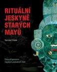 Rituální jeskyně starých Mayů (Cesta za tajemstvím mayských podsvětních mýtů) - obálka