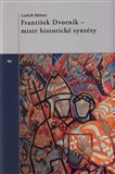 František Dvorník – mistr historické syntézy - obálka