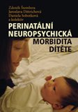 Perinatální neuropsychická morbidita dítěte - obálka