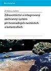 Obálka knihy Zdravotnictví a integrovaný zachranný systém při hromadných neštěstích a katastrofách
