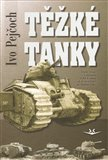 Těžké tanky (Dějiny vývoje a nasazení těžkých tanků od první světové do studené války) - obálka