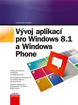 Vývoj aplikací pro Windows 8.1 a Windows Phone - Luboslav Lacko