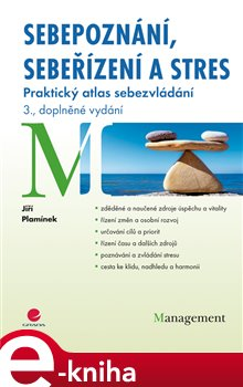 Sebepoznání, sebeřízení a stres. Praktický atlas sebezvládání - 3., doplněné vydání - Jiří Plamínek e-kniha