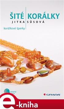 Šité korálky. Korálkové šperky - Jitka Sůsová e-kniha