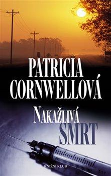 Nakažlivá smrt - Patricia Cornwellová