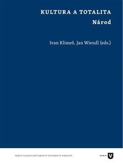 Kultura a totalita. Národ - Jan Wiendl, Ivan Klimeš