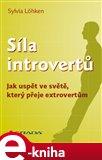 Síla introvertů (Jak uspět ve světě, který přeje extrovertům) - obálka
