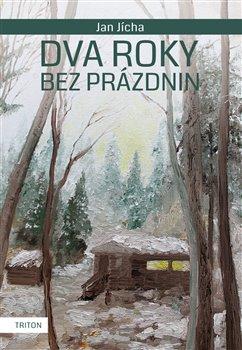 Dva roky bez prázdnin - Jan Jícha