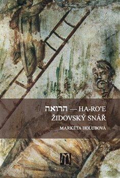 Židovský snář. Ha-Ro'e - Markéta Holubová