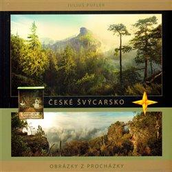 České Švýcarsko Obrázky z procházky Pufler Julius