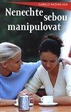 Nenechte sebou manipulovat - obálka