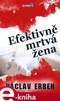 Efektivně mrtvá žena - Václav Erben e-kniha