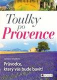 Toulky po Provence (Průvodce, který vás bude bavit!) - obálka
