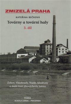 Obálka titulu Zmizelá Praha-Továrny a tovární haly 3.
