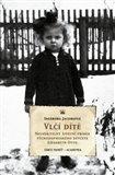 Vlčí dítě (Neuvěřitelný životní příběh východopruského děvčete Liesabeth Otto) - obálka