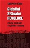 Globální SEXuální revoluce (Ztráta svobody ve jménu svobody) - obálka