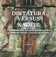 Diktatura versus naděje (Pronásledování římskokatolické církve v Československu v letech 1948-1989) - obálka