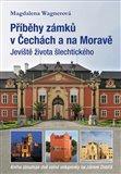 Příběhy zámků v Čechách a na Moravě - obálka